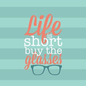 5b9c0637be29490f9f7c769a370cf17e--glasses-quotes-vision-quotes